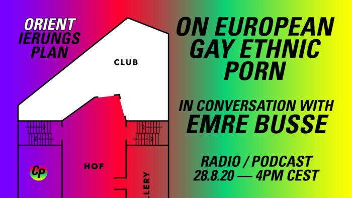 ORIENTierungsplan Episode #1: On European Gay Ethnic Porn: In Conversation with Emre Busse