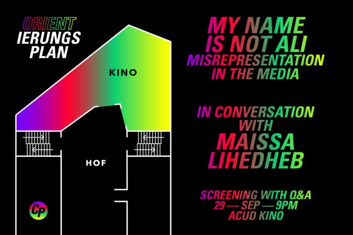 ORIENTierungsplan Episode #2: My Name is Not Ali: Misrepresentation in the Media. Screening & talk with Maissa Lihedheb